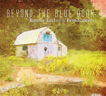 """Ronnie Earl and the Broadcasters """"Beyond The Blue Door"""" 2019"""