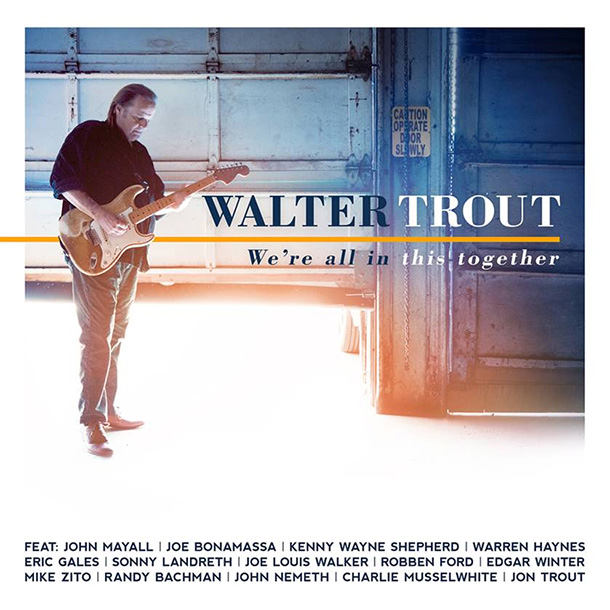 """Walter Trout - """"We're All In This Together"""" 2017"""